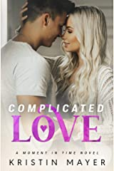 Complicated Love (A Moment In Time Novel) Kindle Edition