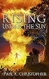 Rising Under the Sun