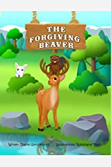 The Forgiving Beaver (We Can Do Anything !) Kindle Edition