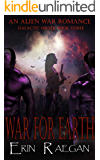 War For Earth: An Alien War Romance (Galactic Order Book 3)