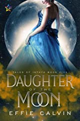 Daughter of the Moon (Tales of Inthya Book 5) Kindle Edition