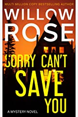 SORRY CAN'T SAVE YOU: A Mystery Novel Kindle Edition