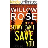 SORRY CAN'T SAVE YOU: A Mystery Novel