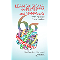 Lean Six Sigma for Engineers and Managers: With Applied Case Studies (English Edition)