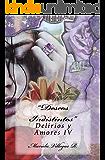 """""""Deseos Indistintos"""": Delirios y Amores Vol. IV (Spanish Edition)"""
