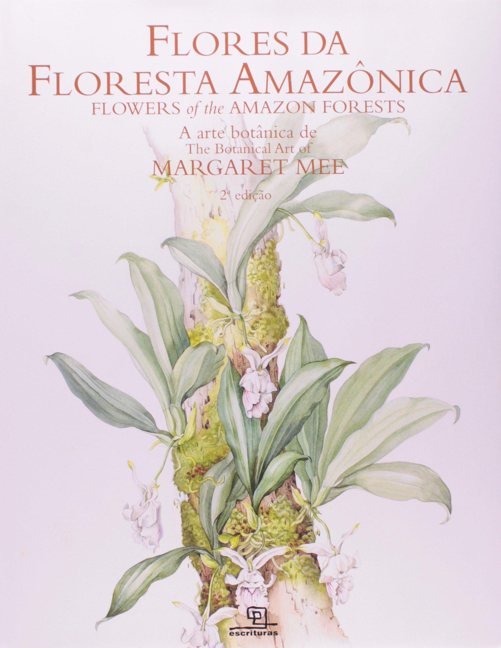 Flores da Floresta Amazônica: A arte botânica de Margaret Mee ...