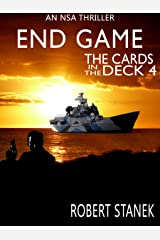 End Game. The Cards in the Deck #4 (An NSA Spy Thriller) Kindle Edition