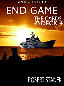 End Game. The Cards in the Deck #4 (An NSA Spy Thriller)