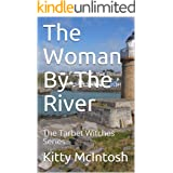 The Woman By The River: The Tarbet Witches Series