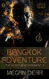 Bangkok Adventure (Infinitum Government Book 3)