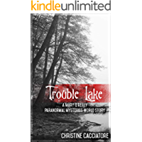 Trouble Lake: A Mary O'Reilly Paranormal Mystery World Story