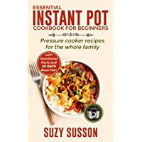 Essential Instant Pot Cookbook for Beginners: Pressure Cooker Recipes for the Whole Family book cover