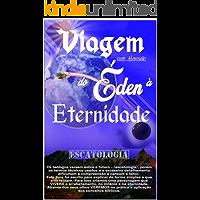 Viagem com Hannah do Éden à Eternidade: Escatologia