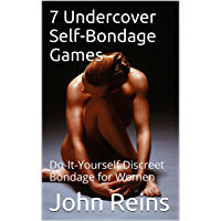 7 Undercover Self-Bondage Games: Do-It-Yourself Discreet Bondage for Women (English Edition)