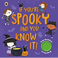 If You're Spooky and You Know It: A Halloween sound button book