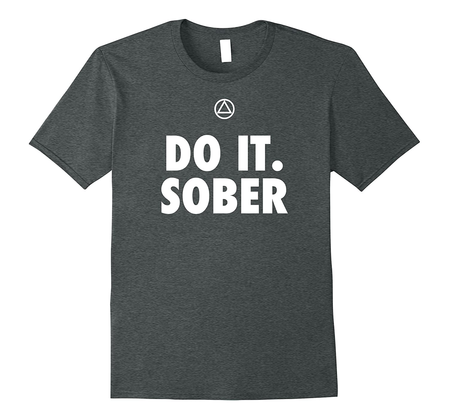 'Do It. Sober' - Funny AA Recovery T-Shirt-ah my shirt one gift