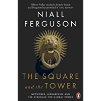 The Square and the Tower: Networks, Hierarchies and the Struggle for Global Power (English Edition)