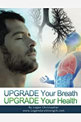 Upgrade Your Breath (Upgrade Your Health Book 7) Kindle Edition