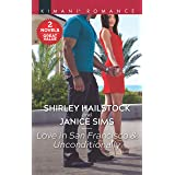 Love in San Francisco & Unconditionally: A 2-in-1 Collection (Kimani Romance)