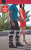 Love in San Francisco & Unconditionally: A 2-in-1 Collection (House of Thorn Book 2)