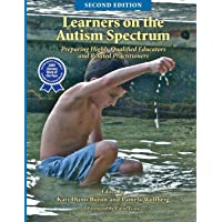 Learners on the Autism Spectrum: Preparing Highly Qualified Educators and Related Practitioners; Second Edition: 2