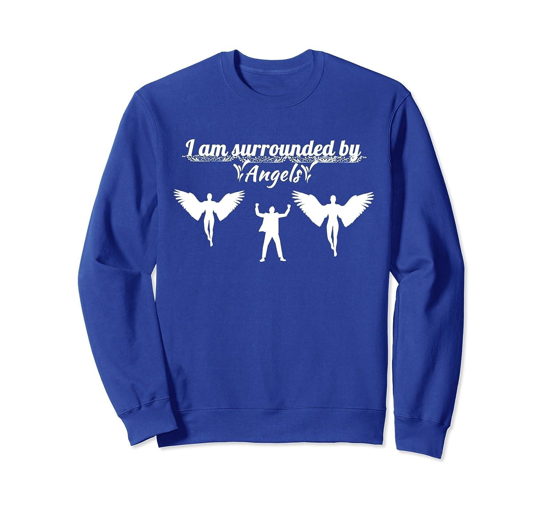 Yes God: I am surrounded by Angels: Men, women Sweatshirt- TPT