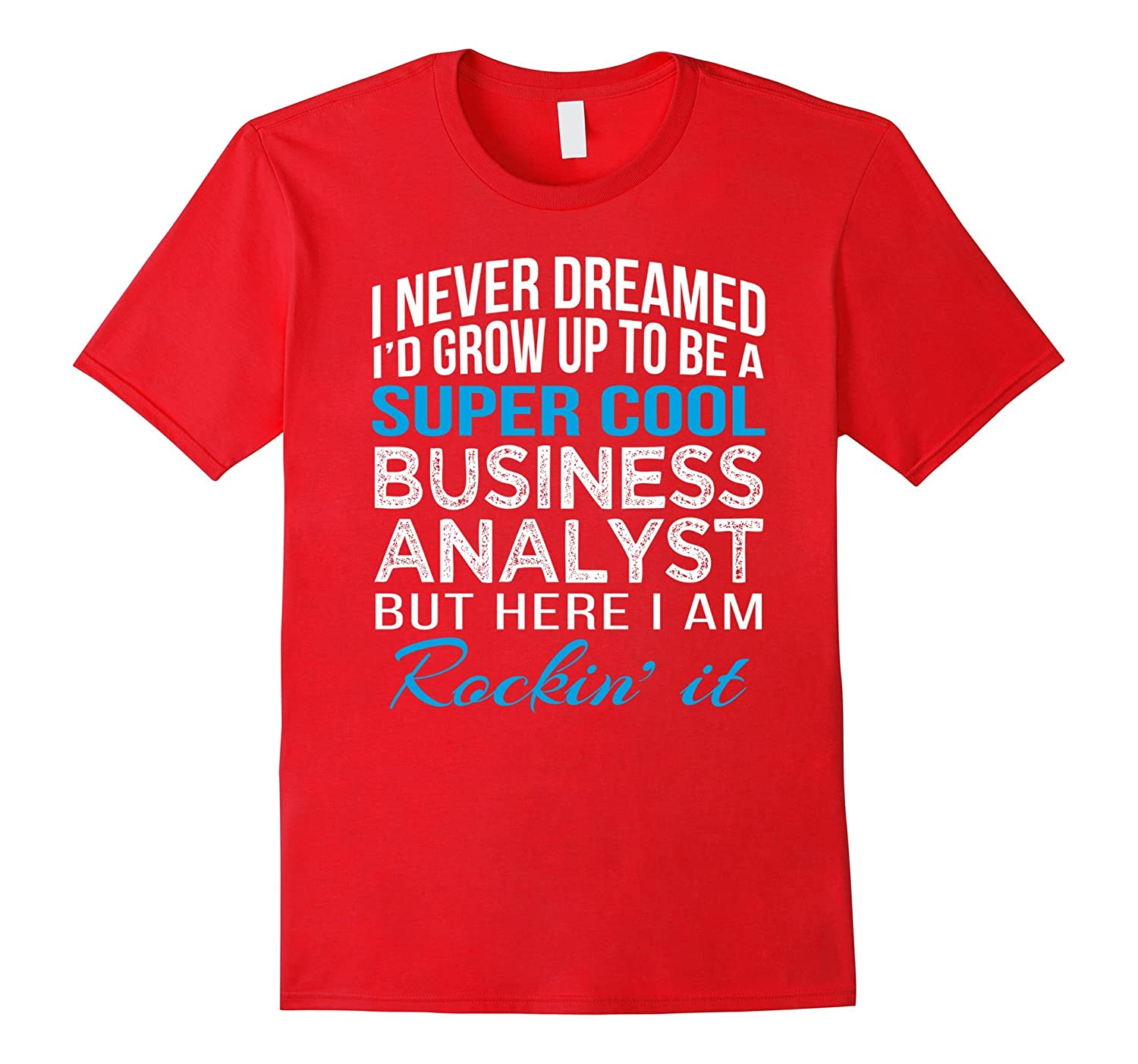Super Cool Business Analyst Funny Gift T Shirt