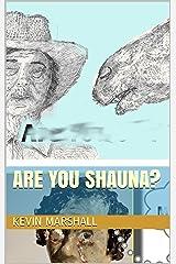 Are You Shauna? Kindle Edition