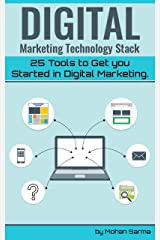 Digital Marketing Technology Stack: 25 tools to get you started in digital marketing Kindle Edition