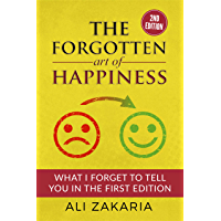 The Forgotten Art of Happiness - 2nd edition: 52 Ideas that will change your life (English Edition)