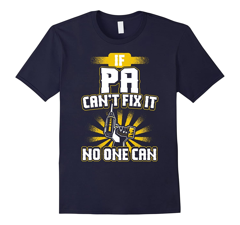 Mens Pa T-Shirt - If Pa Cant Fix It-TJ