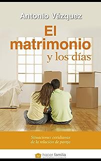 El matrimonio y los días: 83 (Hacer Familia) (Spanish Edition)