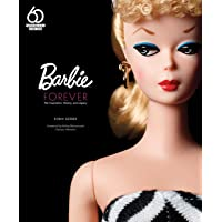 Barbie Forever: Her Inspiration, History, and Legacy (Official 60th Anniversary Collection)