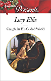 Caught in His Gilded World (Harlequin Presents)
