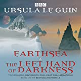 Earthsea & The Left Hand of Darkness: Two BBC Radio 4 full-cast dramatisations (BBC Radio 4 Dramatisations)