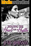 Holding The Heart of a Hustla