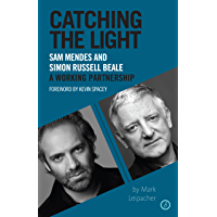 Catching the Light: Sam Mendes and Simon Russell Beale - A Working Partnership