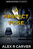 A Perfect Pose (Inspector Stone Mysteries)