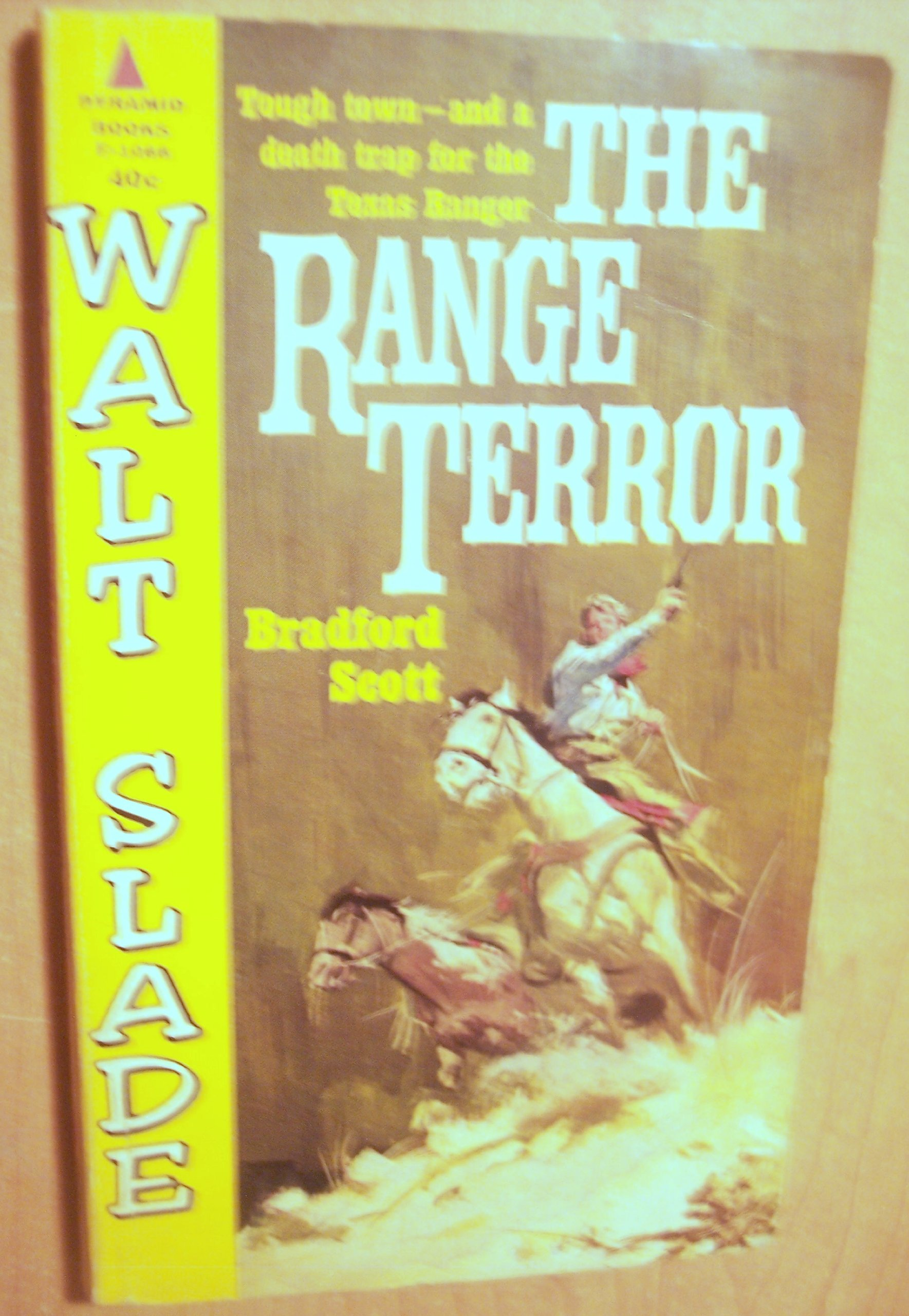 The Range Terror Tough Town and a Death Trap for the Texas Ranger, Scott, Bradford
