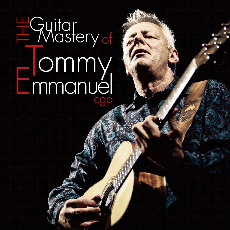 The Guitar Mastery of Tommy Emmanuel: Tommy Emmanuel: Amazon.es: Música
