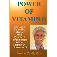 Power of Vitamin D: A Vitamin D Book That Contains The Most Scientific, Useful And...