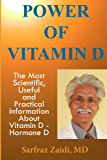 Power of Vitamin D: A Vitamin D Book That Contains The Most Scientific, Useful And Practical Information About Vitamin D - Hormone D (English Edition)