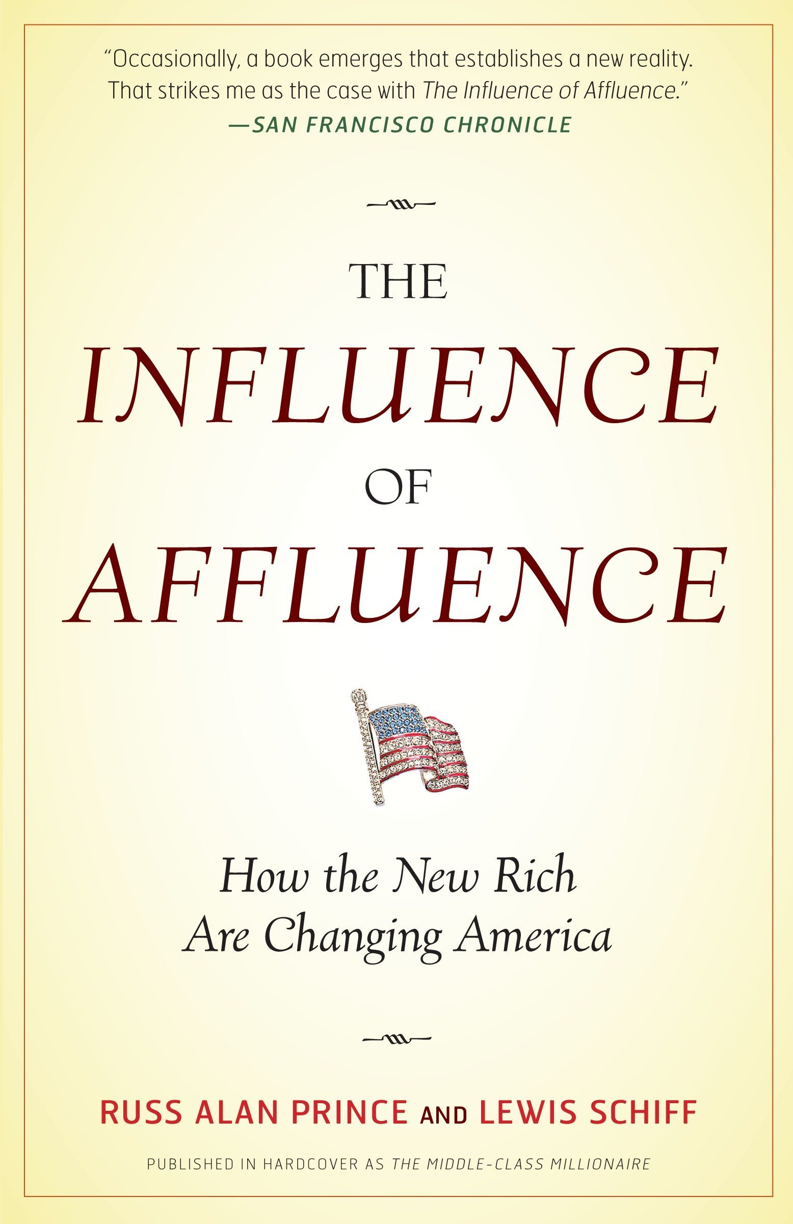 Read Online The Influence of Affluence: How the New Rich Are Changing America pdf