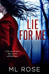 Lie For Me: A spellbinding thriller with a heart stopping twist at the end Kindle Edition
