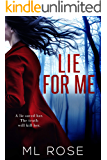 Lie For Me: A spellbinding thriller with a heart stopping twist at the end