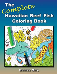 The Complete Hawaiian Reef Fish Coloring Book