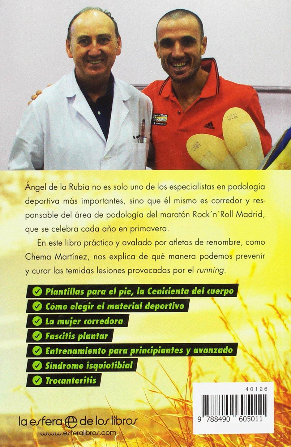 Lesiones del corredor : manual para prevenir y curar los problemas del running: Ángel de la Rubia: 9788490605011: Amazon.com: Books