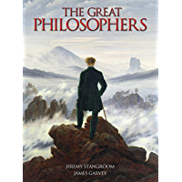 The Great Philosophers: From Socrates to Foucault (English Edition)
