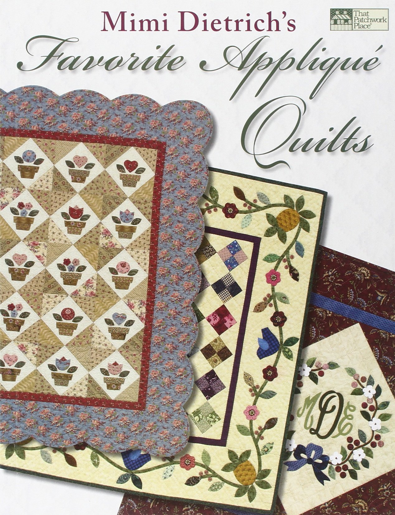 Mimi Dietrich's Favorite Appliqué Quilts