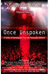 Once Unspoken: A Series of Monologues From the Previously Unheard Kindle Edition